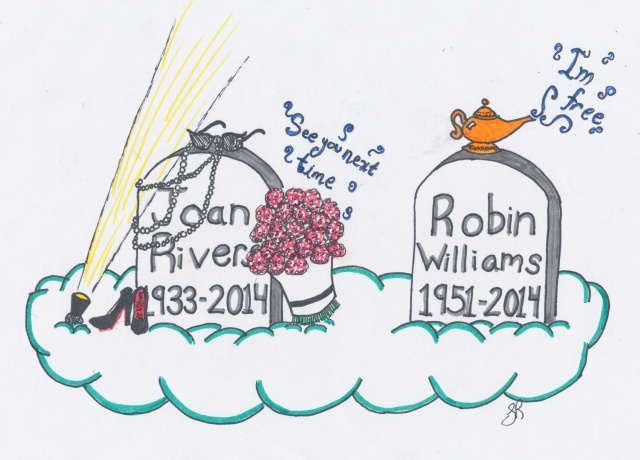 A memorial to the late comedians Joan Rivers and Robin Williams. Both were great inspirations and will be dearly missed.